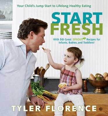 Start Fresh: Your Child's Jump Start to Lifelong Healthy Eating Cover Image