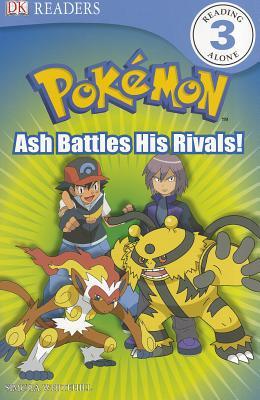 DK Reader Level 3 Pokemon: Ash Battles His Rivals! Cover Image
