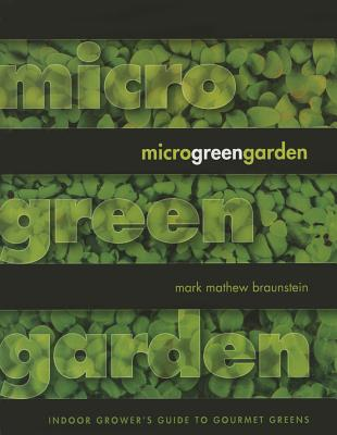 Microgreen Garden: An Indoor Grower's Guide to Gourmet Greens Cover Image