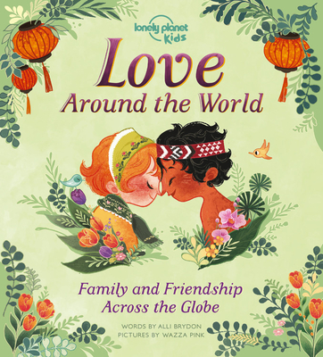 Love Around The World: Family and Friendship Around the World Cover Image