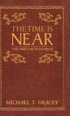 The Time Is Near: The Greusaich Journal Cover Image