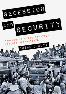 Secession and Security: Explaining State Strategy Against Separatists (Cornell Studies in Security Affairs) Cover Image