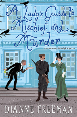 A Lady's Guide to Mischief and Murder (A Countess of Harleigh Mystery #3) Cover Image