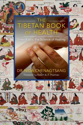 The Tibetan Book of Health: Sowa Rigpa, the Science of Healing Cover Image