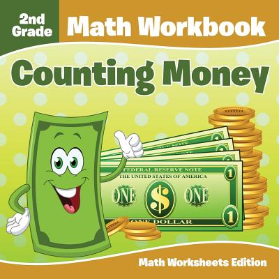 2nd Grade Math Workbook: Counting Money - Math Worksheets Edition Cover Image