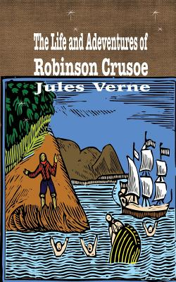 Robinson Crusoe: The Life and Adventures Cover Image