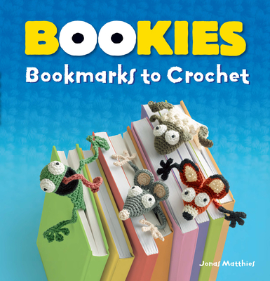 Bookies: Bookmarks to Crochet Cover Image