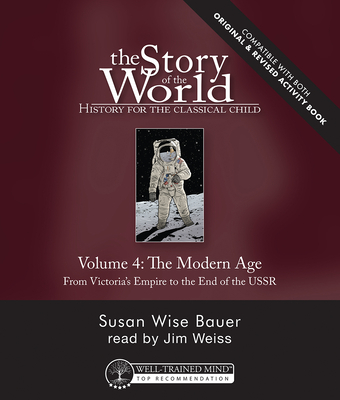 Story of the World, Vol. 4 Audiobook, Revised Edition: History for the Classical Child: The Modern Age Cover Image