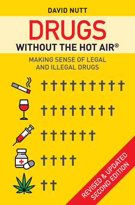 Drugs without the hot air: Making sense of legal and illegal drugs Cover Image