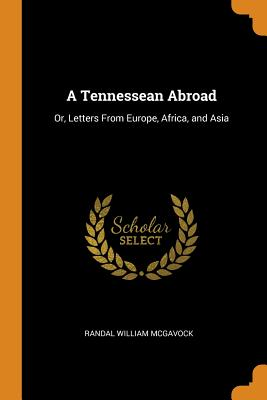 A Tennessean Abroad: Or, Letters from Europe, Africa, and Asia Cover Image