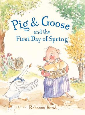 Pig & Goose and the First Day of Spring Cover Image