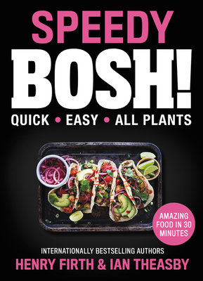 Speedy BOSH!: Quick. Easy. All Plants. Cover Image