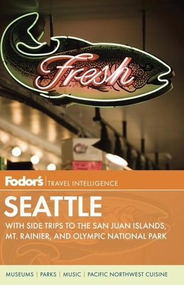 Fodor's Seattle, 5th Edition: with Side Trips to the San Juan Islands, Mt. Rainier, and Olympic National Park Cover Image