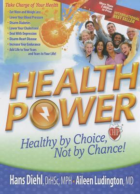 Health Power: Health by Choice, Not by Chance! Cover Image