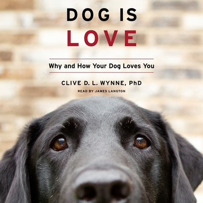 Dog Is Love Lib/E: Why and How Your Dog Loves You Cover Image
