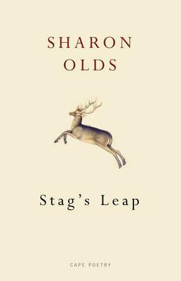 Stag's Leap. by Sharon Olds Cover Image