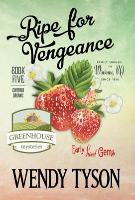 Ripe for Vengeance (Greenhouse Mystery #5) Cover Image