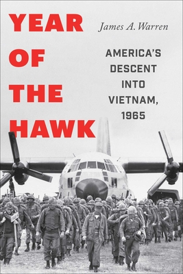 Year Of The Hawk: America's Descent into Vietnam, 1965 Cover Image