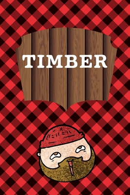 Timber: September 26th Lumberjack Day - Count the Ties - Epsom Salts - Pacific Northwest - Loggers and Chin Whisker - Timber B Cover Image