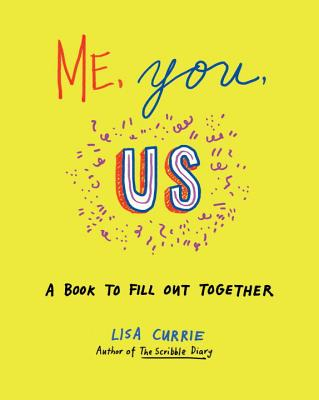 Me, You, Us: A Book to Fill Out Together Cover Image