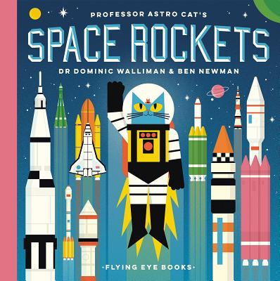 Professor Astro Cat's Space Rockets by Ben Newman