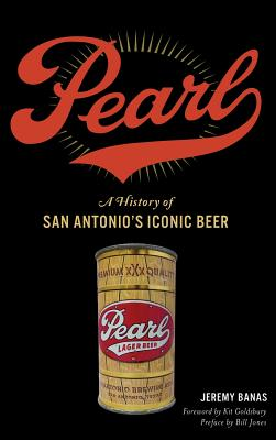 Pearl: A History of San Antonio's Iconic Beer Cover Image