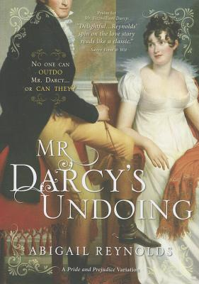 Cover for Mr. Darcy's Undoing (Pride and Prejudice Variation)