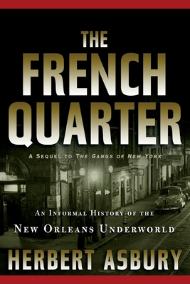 The French Quarter: An Informal History of the New Orleans Underworld Cover Image