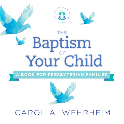 The Baptism of Your Child: A Book for Presbyterian Families Cover Image