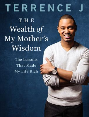 The Wealth of My Mother's Wisdom: The Lessons That Made My Life Rich Cover Image