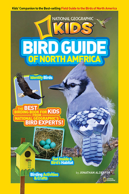National Geographic Kids Bird Guide of North America: The Best Birding Book for Kids from National Geographic's Bird Experts Cover Image