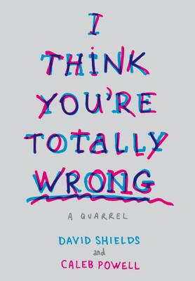 I Think You're Totally Wrong: A Quarrel Cover Image