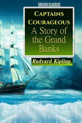 Captains Courageous: A Story of the Grand Banks (Golden Classics #13) Cover Image