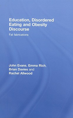 Education, Disordered Eating and Obesity Discourse: Fat Fabrications Cover Image