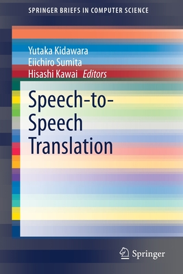 Speech-To-Speech Translation (Springerbriefs in Computer Science) Cover Image