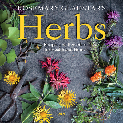 Rosemary Gladstar's Herbs Wall Calendar 2021 Cover Image