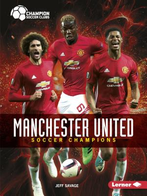 Manchester United: Soccer Champions (Champion Soccer Clubs) Cover Image