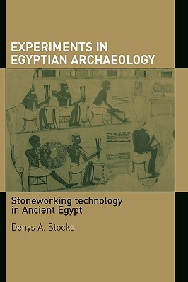 Experiments in Egyptian Archaeology: Stoneworking Technology in Ancient Egypt Cover Image