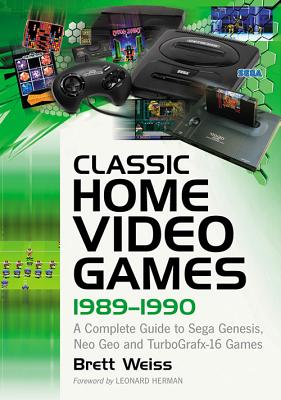Classic Home Video Games, 1989-1990: A Complete Guide to Sega Genesis, Neo Geo and Turbografx-16 Games Cover Image