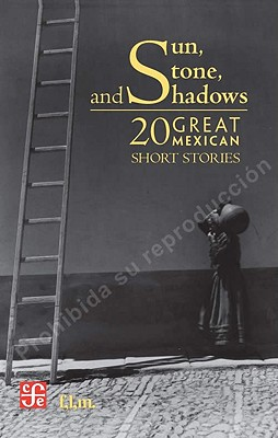 Sun, Stone, and Shadows: 20 Great Mexican Short Stories (Tezontle) Cover Image