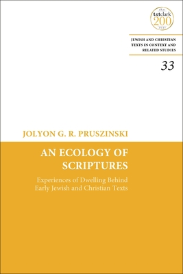 An Ecology of Scriptures: Experiences of Dwelling Behind Early Jewish and Christian Texts Cover Image