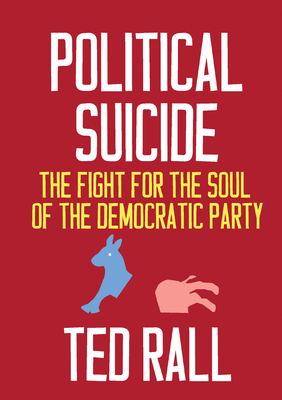Political Suicide: The Fight for the Soul of the Democratic Party Cover Image