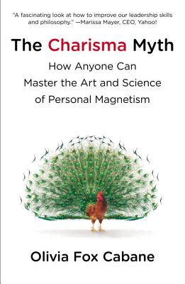 The Charisma Myth: How Anyone Can Master the Art and Science of Personal Magnetism Cover Image