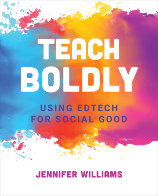 Teach Boldly: Using Edtech for Social Good Cover Image