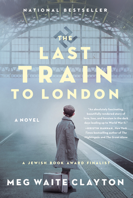 The Last Train to London: A Novel