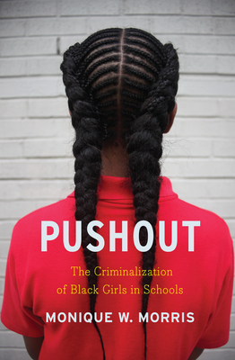 Pushout: The Criminalization of Black Girls in Schools Cover Image