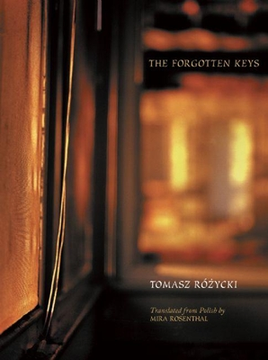 The Forgotten Keys: Selected Poetry of Tomasz Rózycki (New Polish Writing) Cover Image