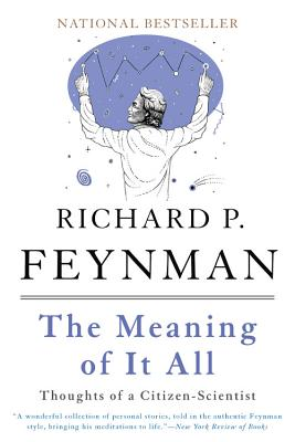 The Meaning of It All: Thoughts of a Citizen-Scientist Cover Image