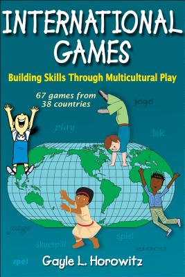 International Games: Building Skills Through Multicultural Play Cover Image