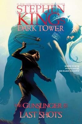 Last Shots (Stephen King's The Dark Tower: The Gunslinger #6) Cover Image